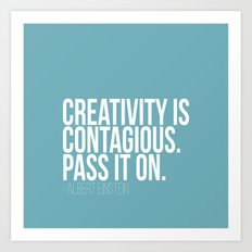 Creativity is Contagious  Art Print