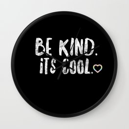 Be Kind. Its Cool Motivational Quote Wall Clock