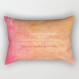 It is Not My Strength Alone... Rectangular Pillow