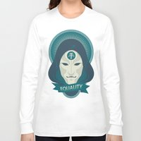 equality Long Sleeve T-shirts featuring EQUALITY by Akiwa
