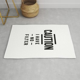Funny, Caution I Have No Filter Tee. Joke Gift Rug