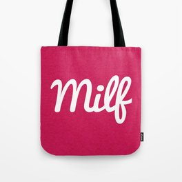 Milf Funny Quote Tote Bag