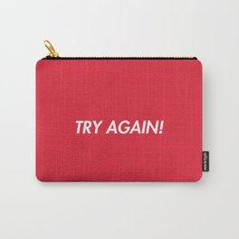 Try Again ! Carry-All Pouch