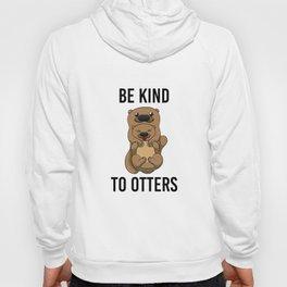 Be Kind To Otters T Shirt Puns Wordplay Animal Pun Hoody
