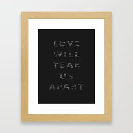 Love Will Tear Us Apart - 2 Framed Art Print