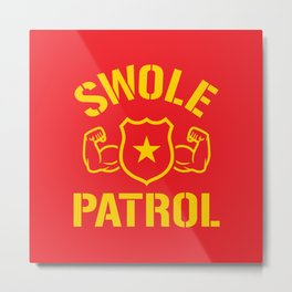 Swole Patrol Metal Print