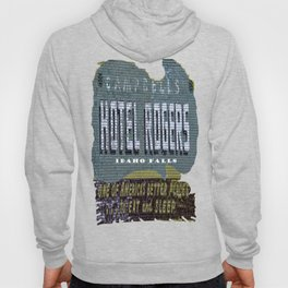 Idaho Falls - Vintage Hotel Rogers Better Place To Eat And Sleep Hoody