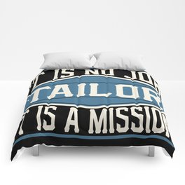 Tailor  - It Is No Job, It Is A Mission Comforters