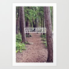 Always Explore Art Print