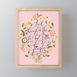 And though she be but little she is fierce (Floral MK BlackText) Framed Mini Art Print