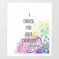 I Choose You Over Everyone Doodle Art Print