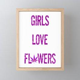 GIRLS LOVE FLOWERS, PLUM PURPLE Weed Cannabis Leaves Smoke Marijuana Typography Framed Mini Art Print