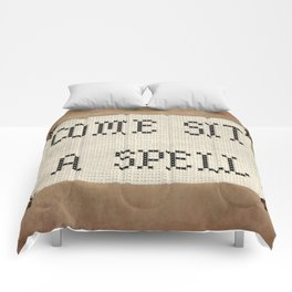 Come Sit A Spell Comforters