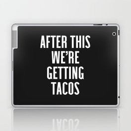 Getting Tacos Funny Quote Laptop & iPad Skin