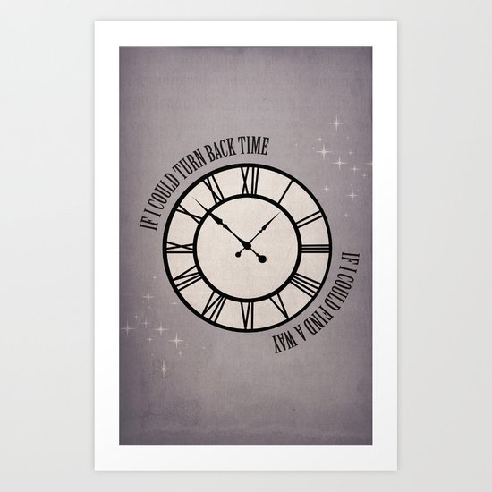 If I Could Turn Back Time... Art Print