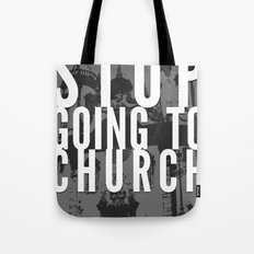 Stop Going to Church...Be. Tote Bag