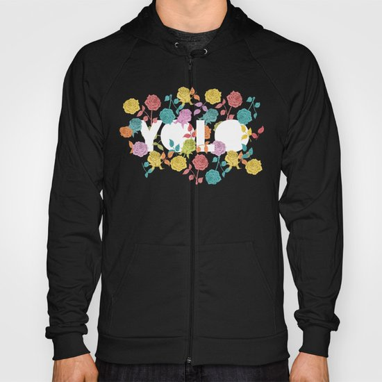 //  YOU ONLY LIVE ONCE Hoody