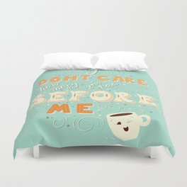 I don't care how many you had before me poster design Duvet Cover