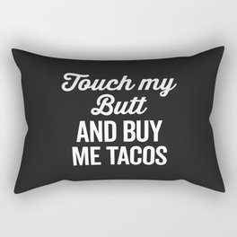 Touch My Butt Funny Quote Rectangular Pillow