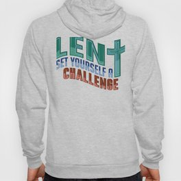 Christian Lent Set Yourself a Challange Easter Hoody