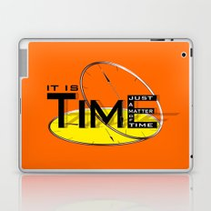 It's just a matter of time Laptop & iPad Skin