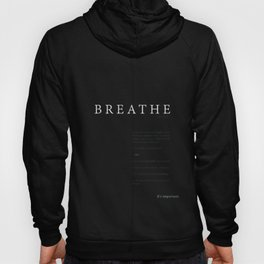 Breathe. A PSA for stressed creatives. Hoody