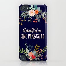 Nevertheless, She Persisted iPod touch Slim Case