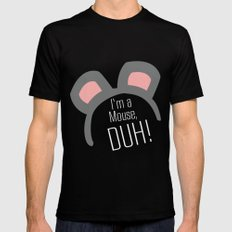 I'm a Mouse... DUH Mens Fitted Tee Black X-LARGE