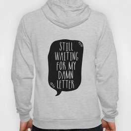 Still Waiting For My Damn Letter - Black & White Hoody