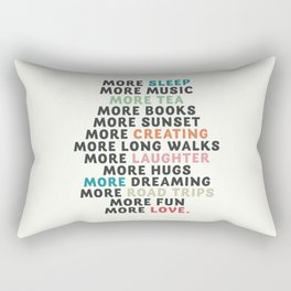 Good vibes quote, more sleep, dreaming, road trips, love, fun, happy life, lettering, laughter Rectangular Pillow