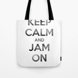 Keep Calm and Jam On Tote Bag