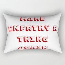 Make Empathy Great Again Rectangular Pillow