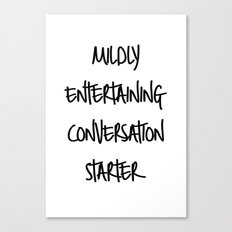 Conversation starter Canvas Print