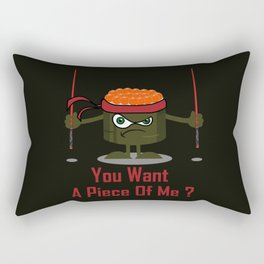 You Want A Piece Of Me - Angry Sushi Rectangular Pillow