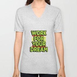 Work for your dream Unisex V-Neck