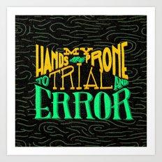 Trial and Error Art Print