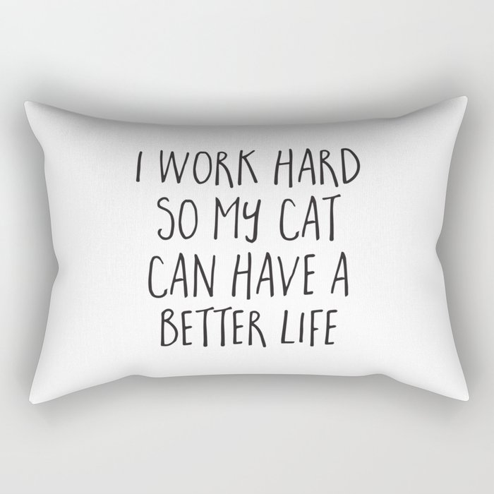 Cat Better Life Funny Quote Rectangular Pillow