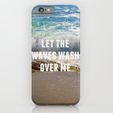 Let The Waves Wash Over Me Slim Case iPhone 6s