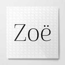 Zoë means life Metal Print