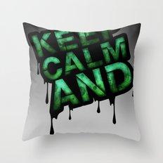Keep Calm And.... Throw Pillow