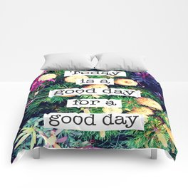 Today is a good day Comforters