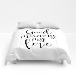 Good Morning My Love - black on white #love #decor #valentines Comforters