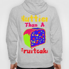 Nuttier Than A Fruitcake (2)2 Colorful Hoody
