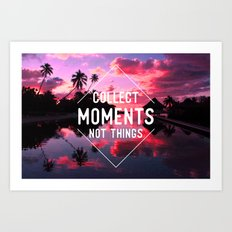 Collect moments not thing Art Print