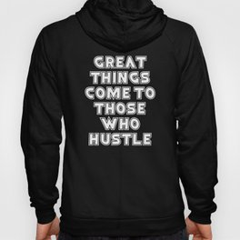 Good Things Come to Those Who Hustle product Hustle design Hoody
