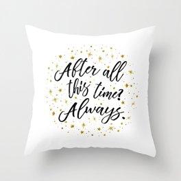 Always - White Throw Pillow