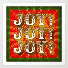 Joy! Joy! Joy! Art Print