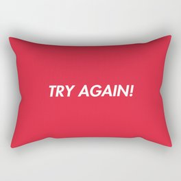 Try Again ! Rectangular Pillow