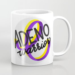 ADENO Warrior - Adenomyosis Awareness Art - Advocate Coffee Mug