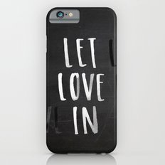 Let Love In Chalkboard iPhone 6s Slim Case